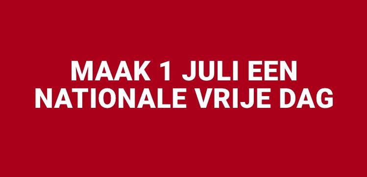 Maak 1 juli een nationale vrije dag!
